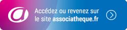 Accédez ou revenez sur le site associatheque.fr
